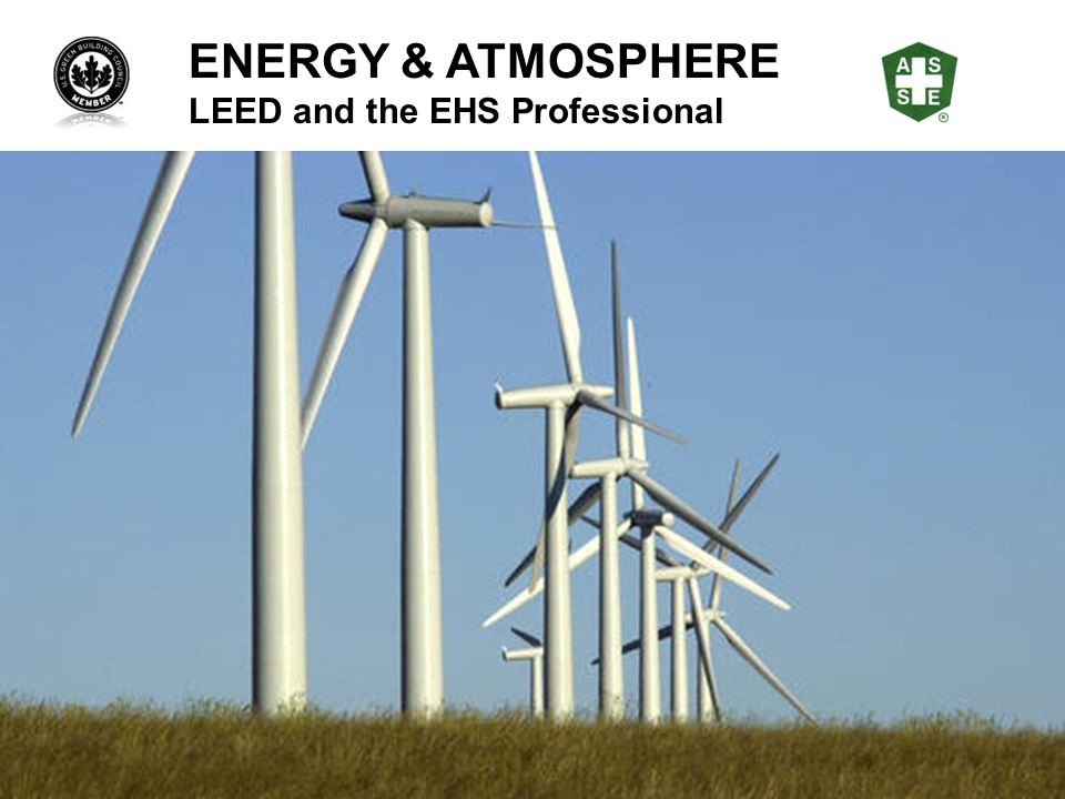 ENERGY & ATMOSPHERE LEED and the EHS Professional