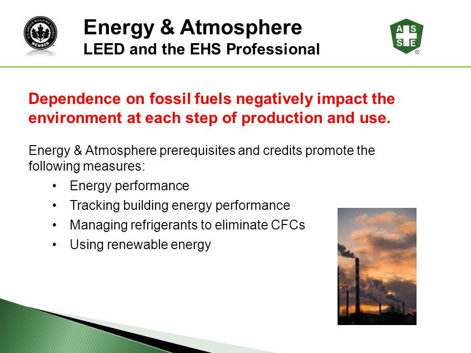Energy & Atmosphere LEED® Awareness LEED and the EHS Professional