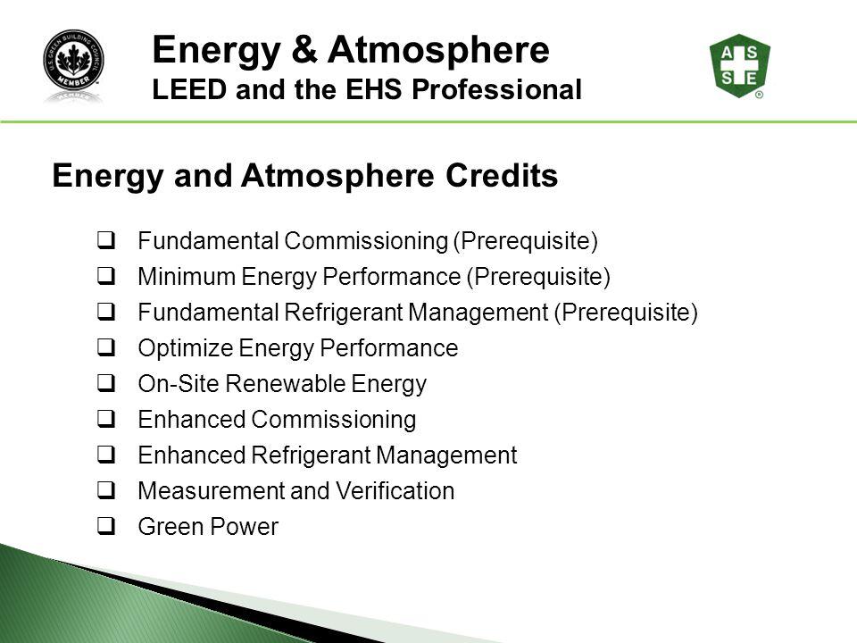 Energy & Atmosphere LEED® Awareness Energy and Atmosphere Credits