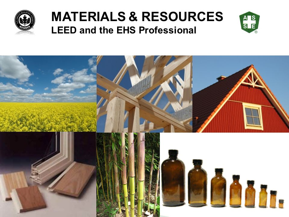 MATERIALS & RESOURCES LEED and the EHS Professional