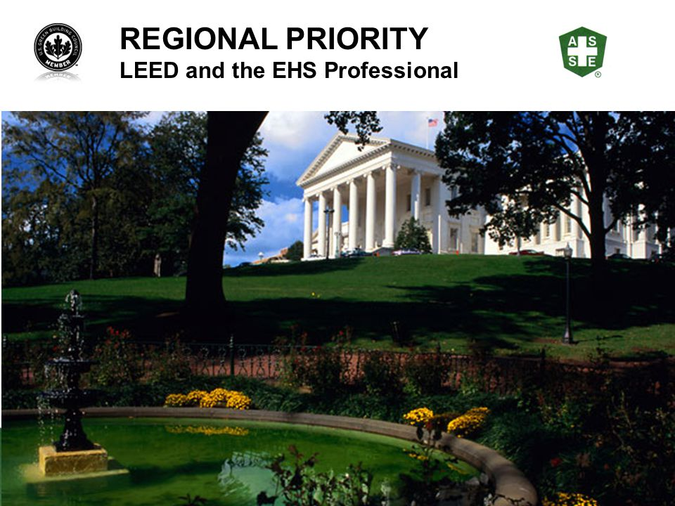 REGIONAL PRIORITY LEED and the EHS Professional