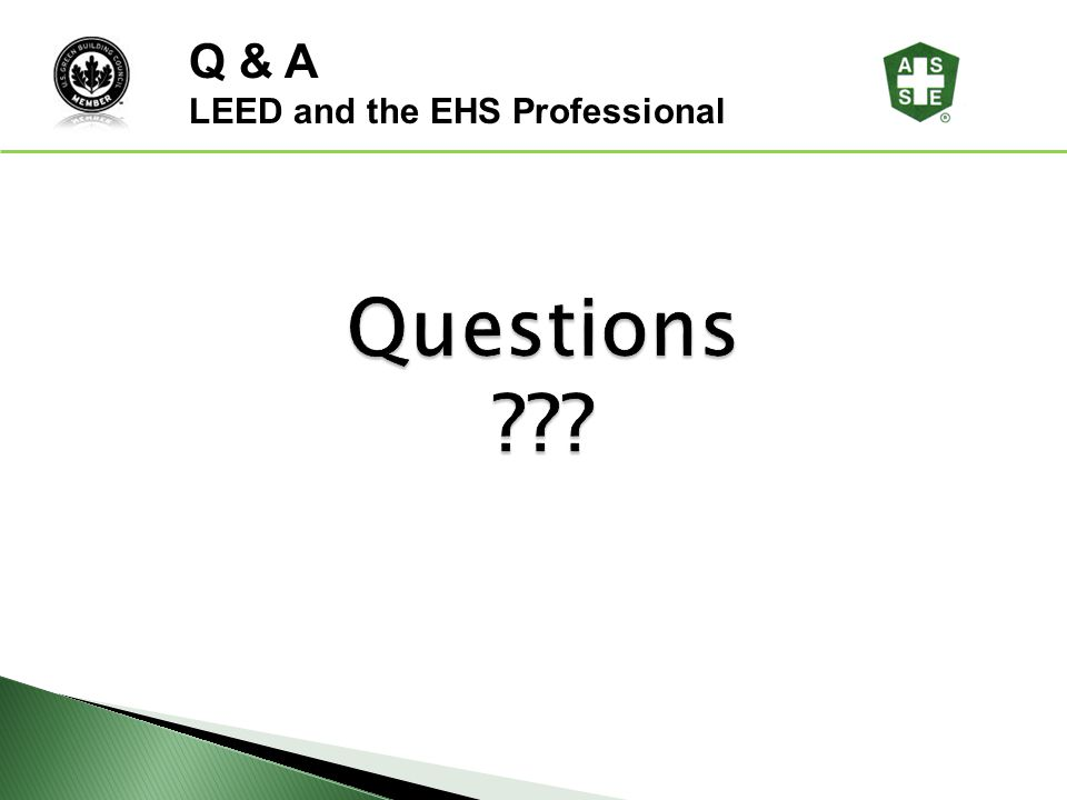Questions Q & A LEED and the EHS Professional Questions