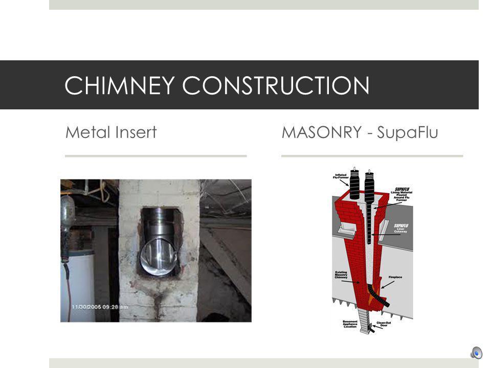 CHIMNEY CONSTRUCTION Metal Insert MASONRY - SupaFlu