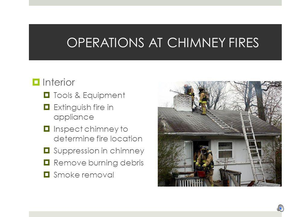 OPERATIONS AT CHIMNEY FIRES