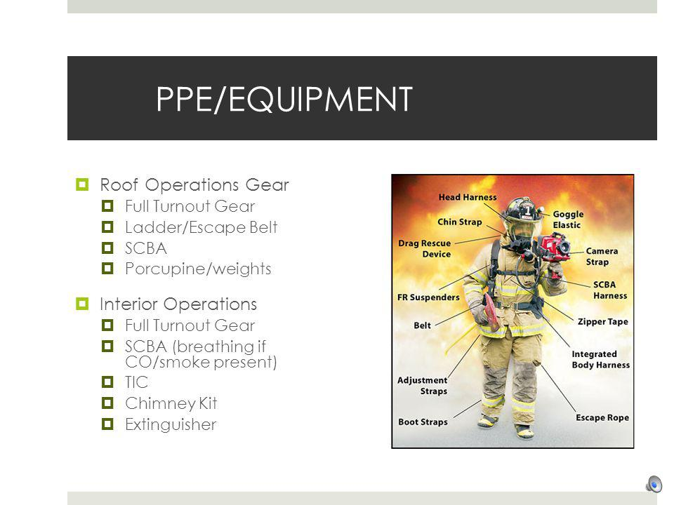 PPE/EQUIPMENT Roof Operations Gear Interior Operations