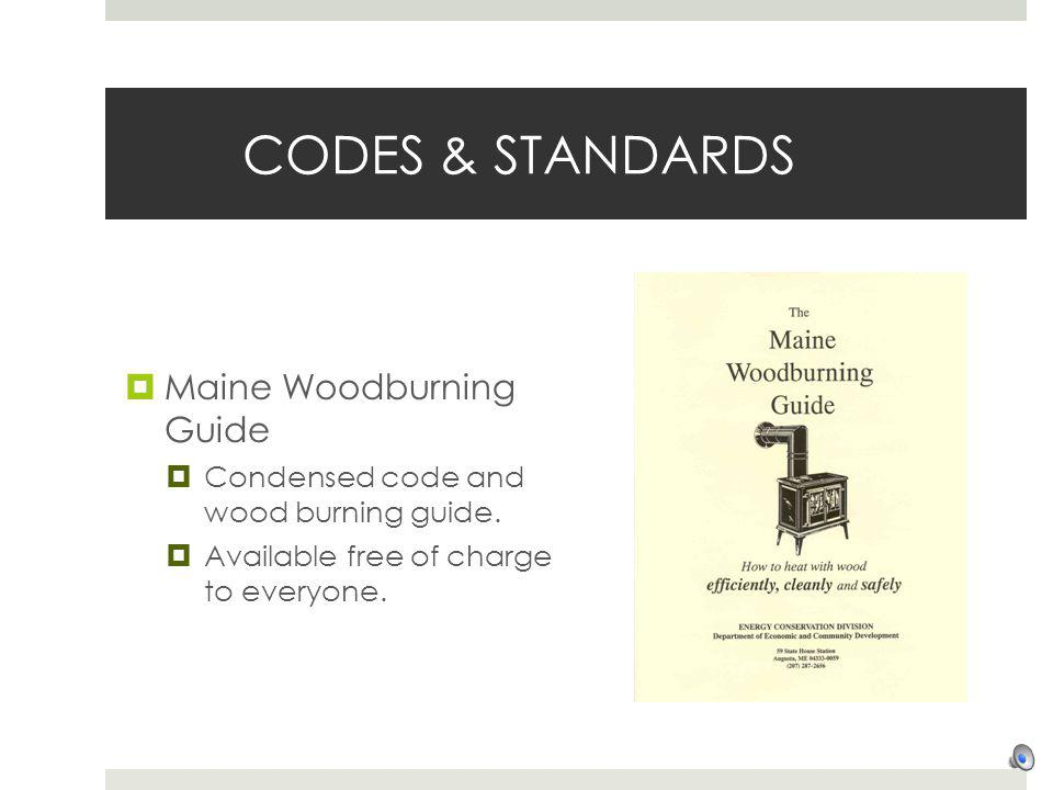 CODES & STANDARDS Maine Woodburning Guide