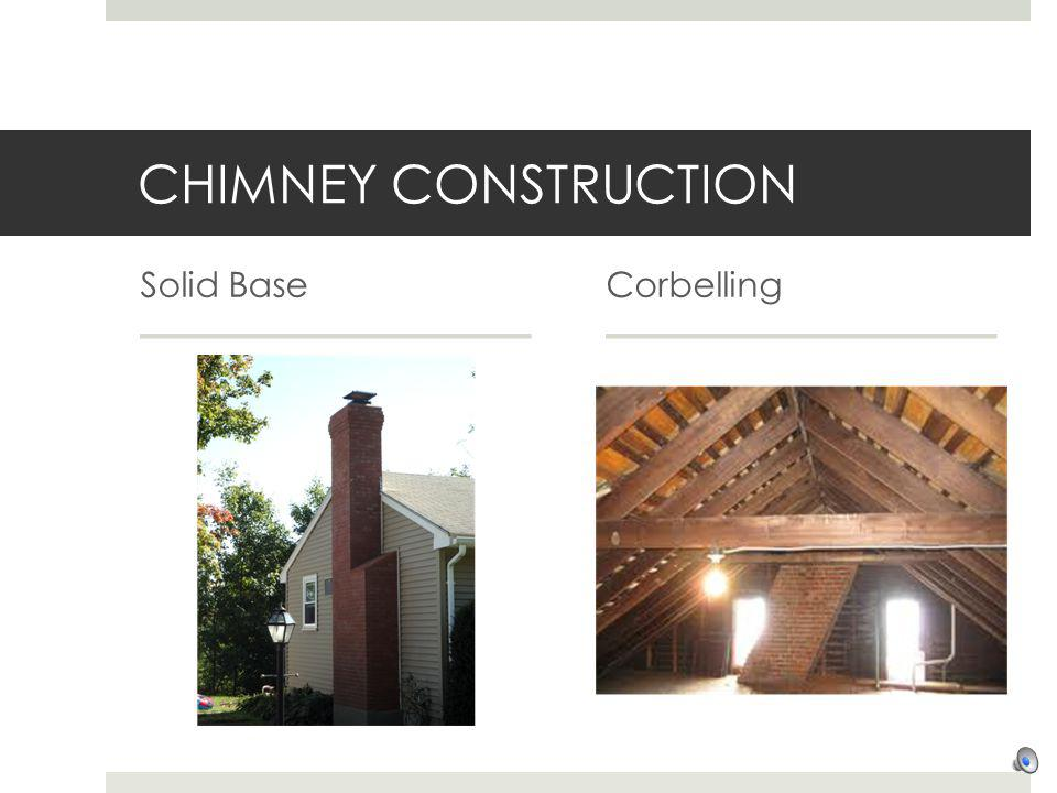CHIMNEY CONSTRUCTION Solid Base Corbelling