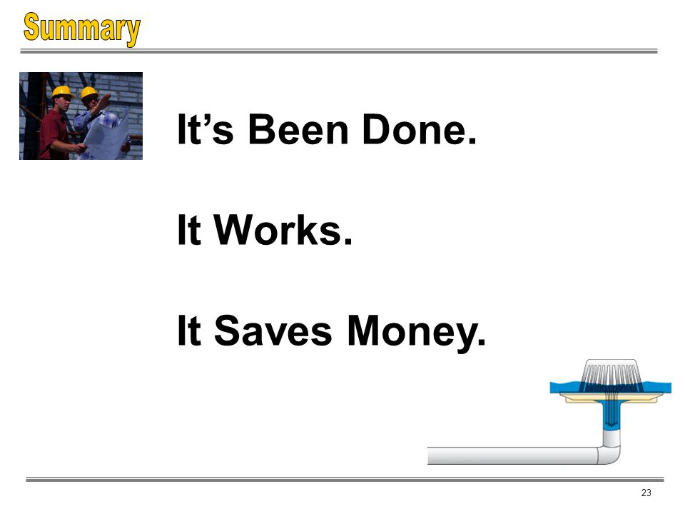 Summary It's Been Done. It Works. It Saves Money. 23