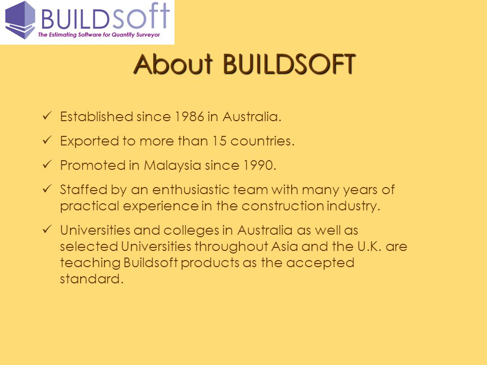 About BUILDSOFT Established since 1986 in Australia.