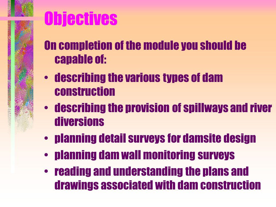 Objectives On completion of the module you should be capable of: