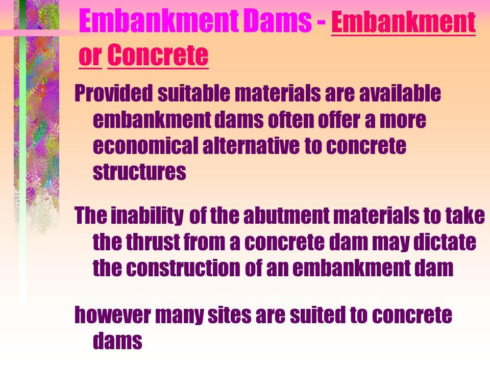Embankment Dams - Embankment or Concrete
