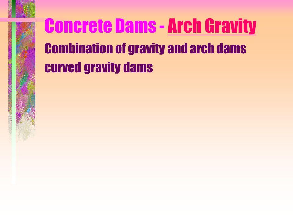 Concrete Dams - Arch Gravity