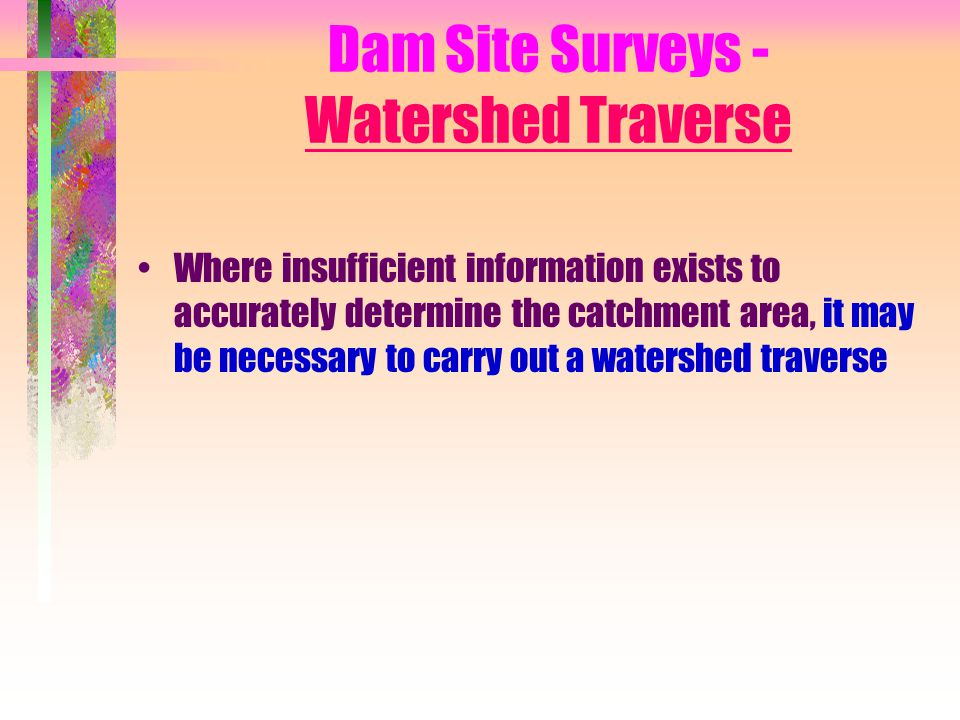 Dam Site Surveys - Watershed Traverse