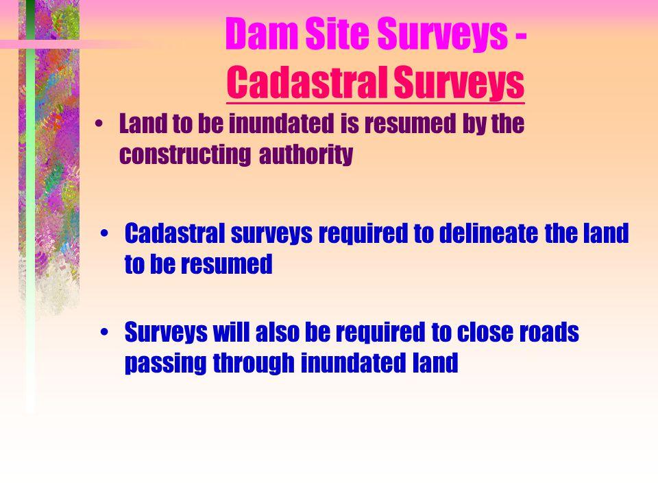 Dam Site Surveys - Cadastral Surveys