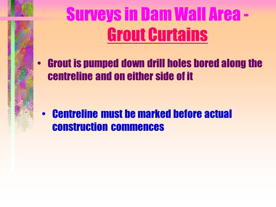 Surveys in Dam Wall Area - Grout Curtains