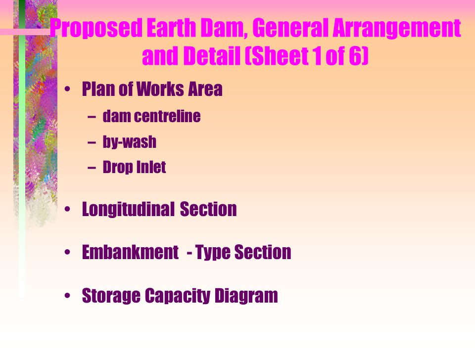 Proposed Earth Dam, General Arrangement and Detail (Sheet 1 of 6)