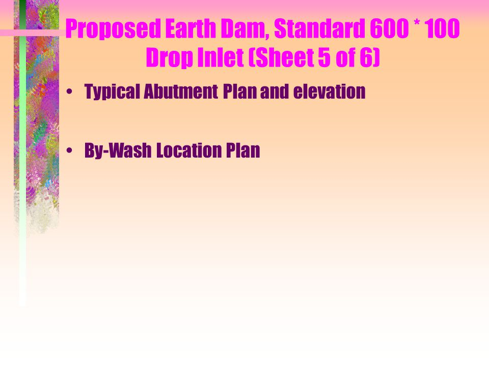 Proposed Earth Dam, Standard 600 * 100 Drop Inlet (Sheet 5 of 6)