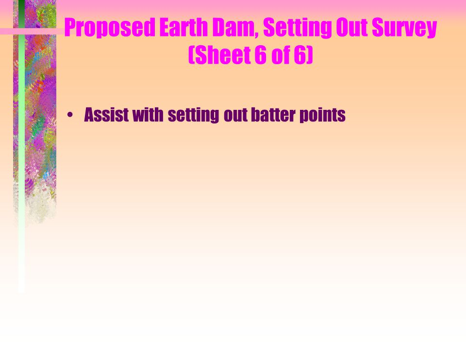 Proposed Earth Dam, Setting Out Survey (Sheet 6 of 6)