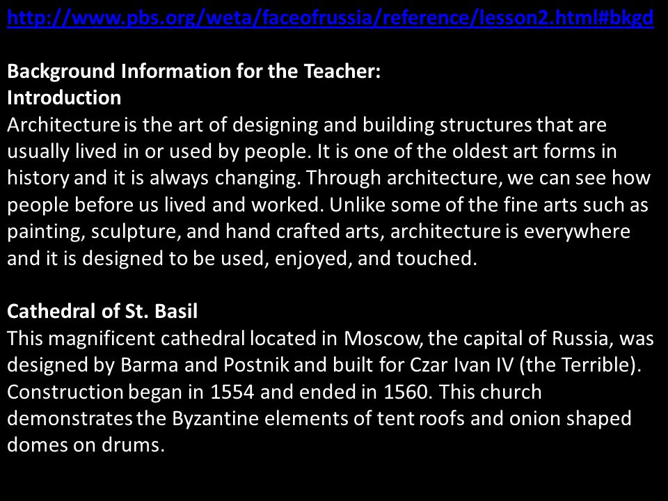http://www.pbs.org/weta/faceofrussia/reference/lesson2.html#bkgd Background Information for the Teacher: