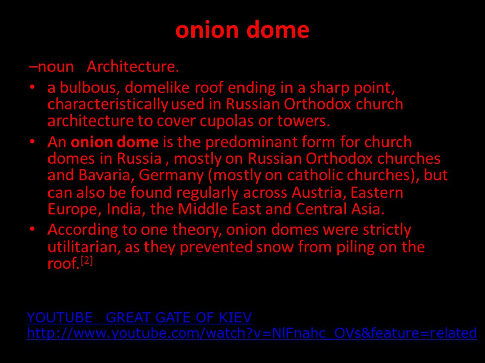 onion dome –noun Architecture.