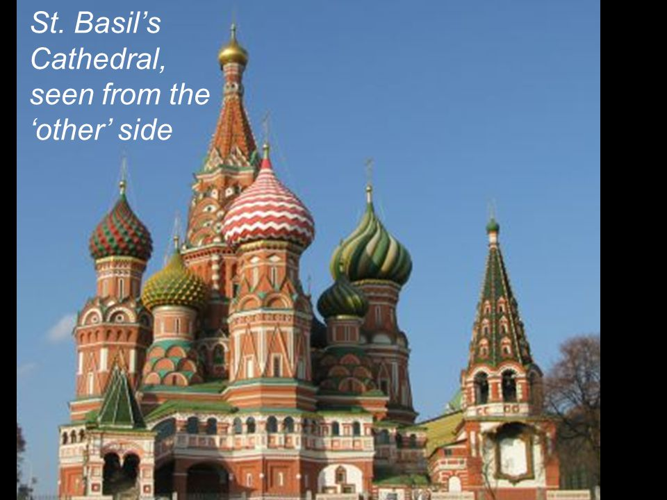 St. Basil's Cathedral, seen from the 'other' side