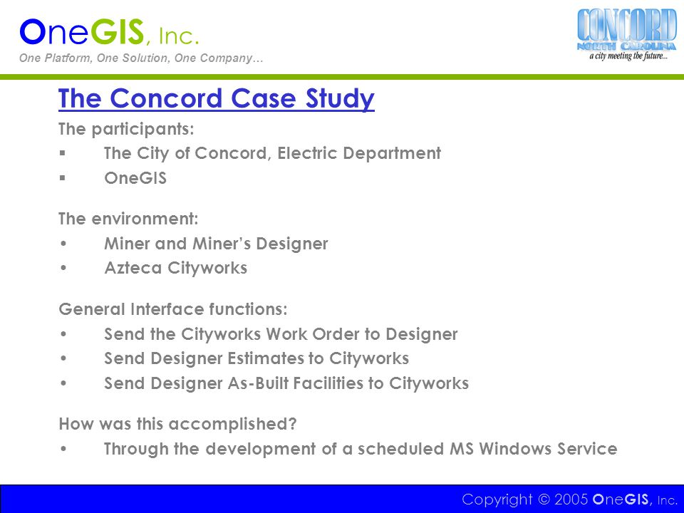 OneGIS, Inc. The Concord Case Study The participants: