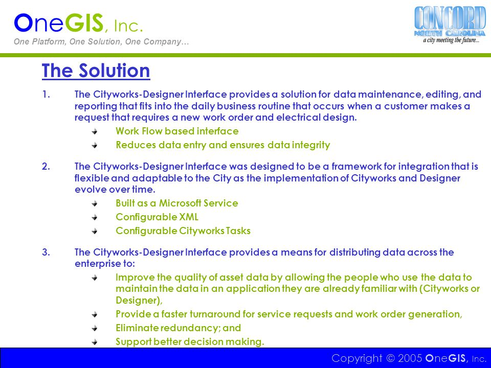 OneGIS, Inc. The Solution Copyright © 2005 OneGIS, Inc.