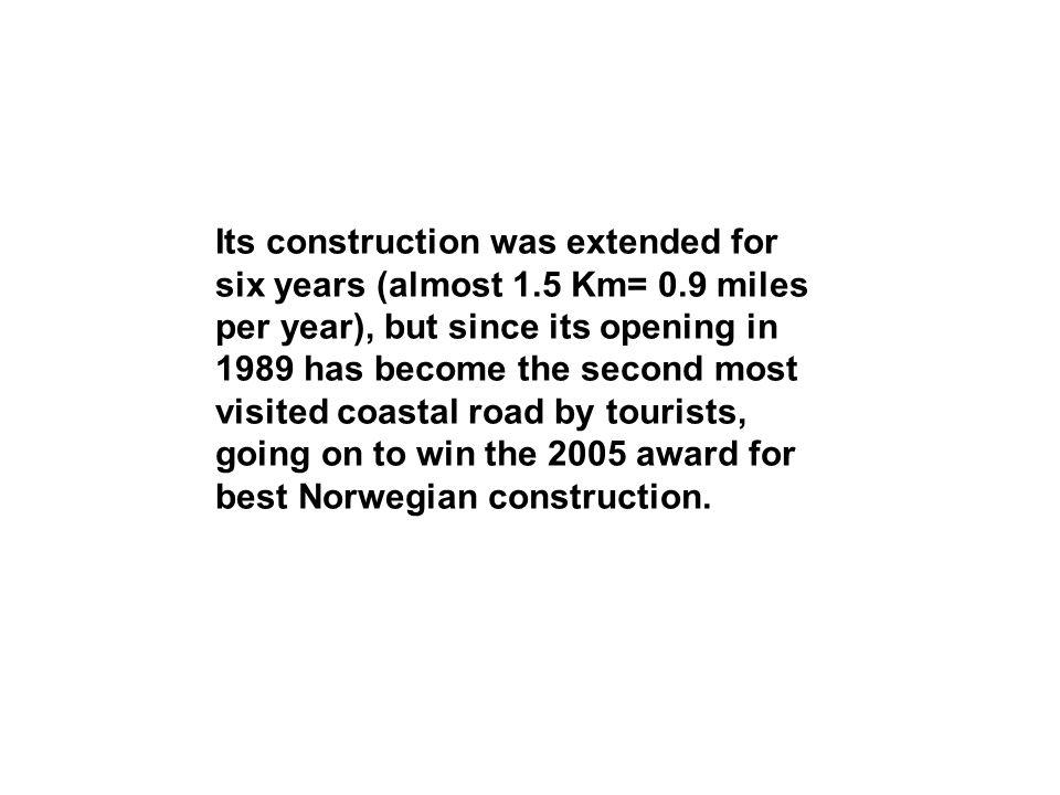 Its construction was extended for six years (almost 1. 5 Km= 0