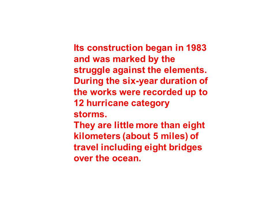 Its construction began in 1983 and was marked by the struggle against the elements.
