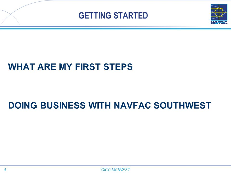GETTING STARTED WHAT ARE MY FIRST STEPS DOING BUSINESS WITH NAVFAC SOUTHWEST