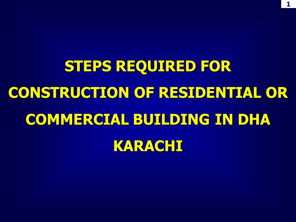 1 STEPS REQUIRED FOR CONSTRUCTION OF RESIDENTIAL OR COMMERCIAL BUILDING IN DHA KARACHI