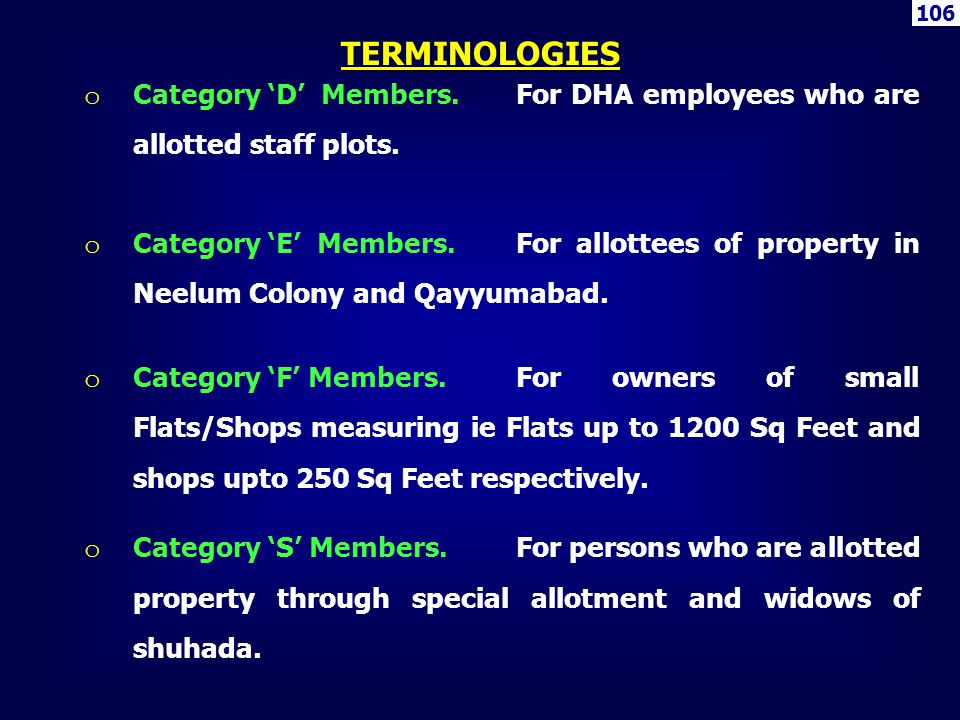 106 TERMINOLOGIES. Category 'D' Members. For DHA employees who are allotted staff plots.