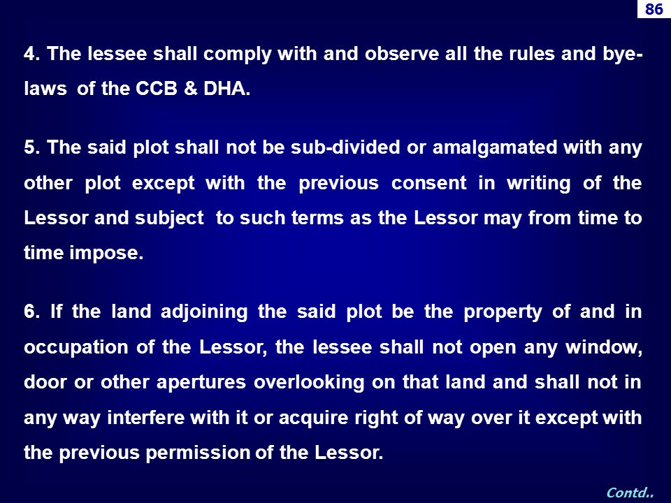 86 4. The lessee shall comply with and observe all the rules and bye-laws of the CCB & DHA.