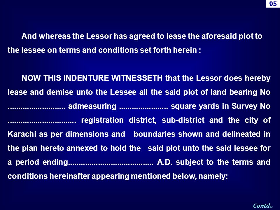 95 And whereas the Lessor has agreed to lease the aforesaid plot to the lessee on terms and conditions set forth herein :