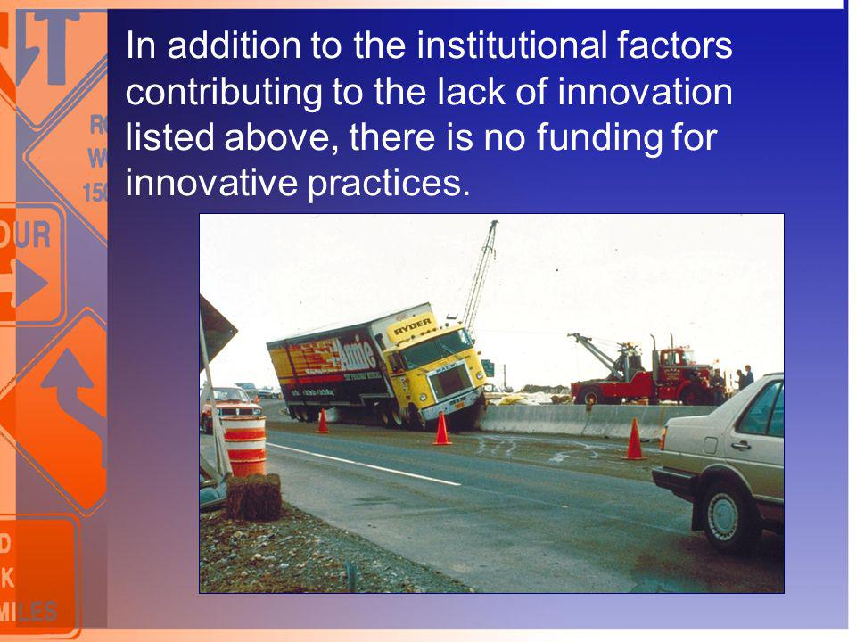 In addition to the institutional factors contributing to the lack of innovation listed above, there is no funding for innovative practices.