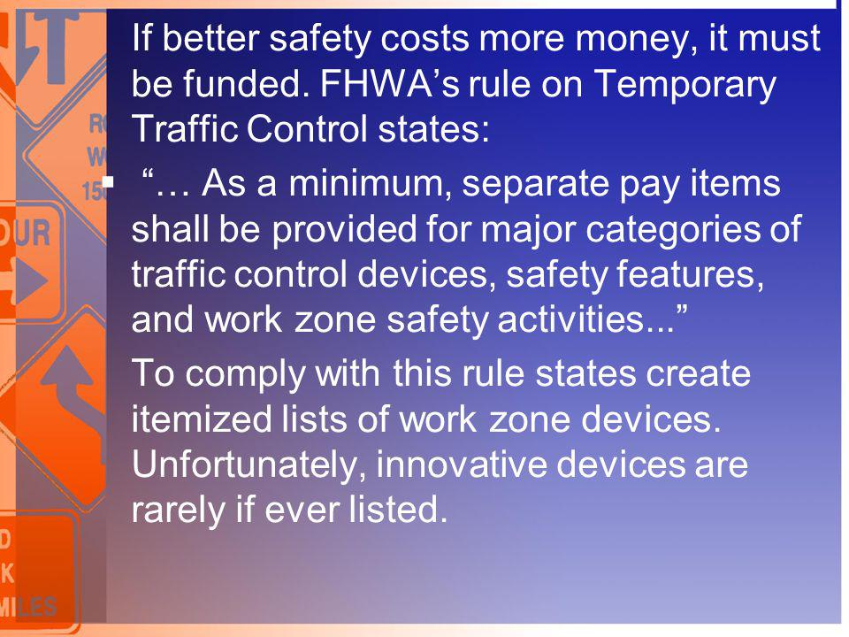 If better safety costs more money, it must be funded