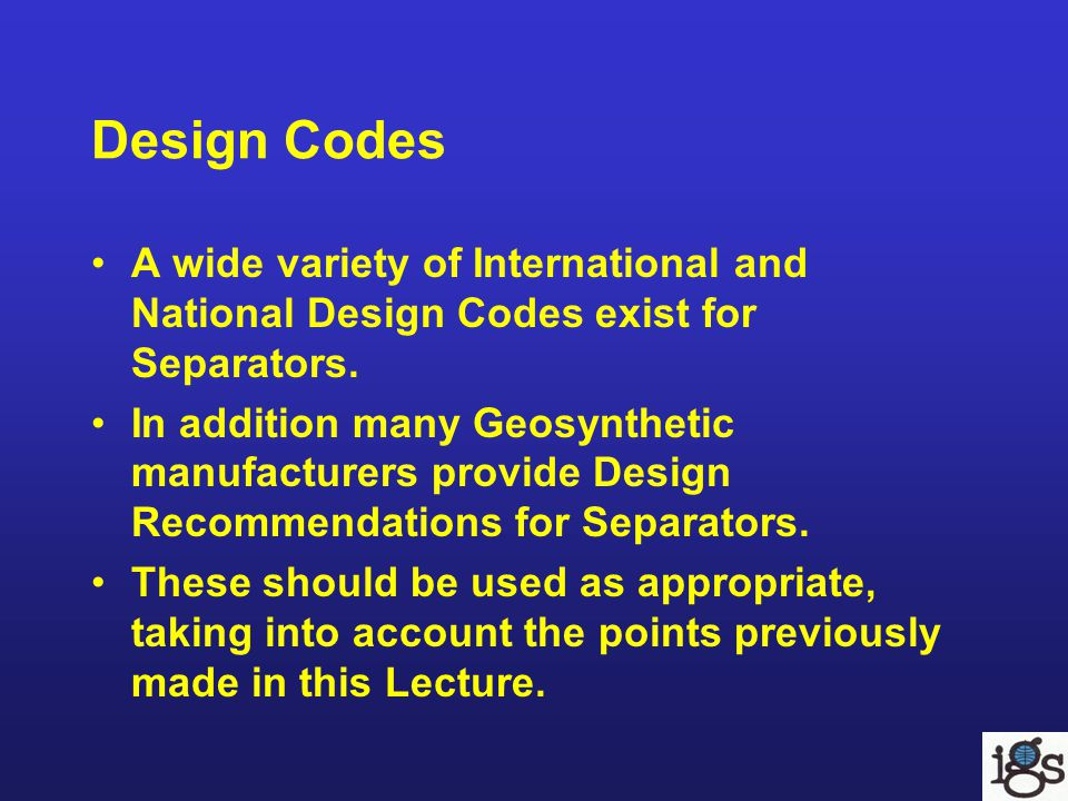 Design Codes A wide variety of International and National Design Codes exist for Separators.