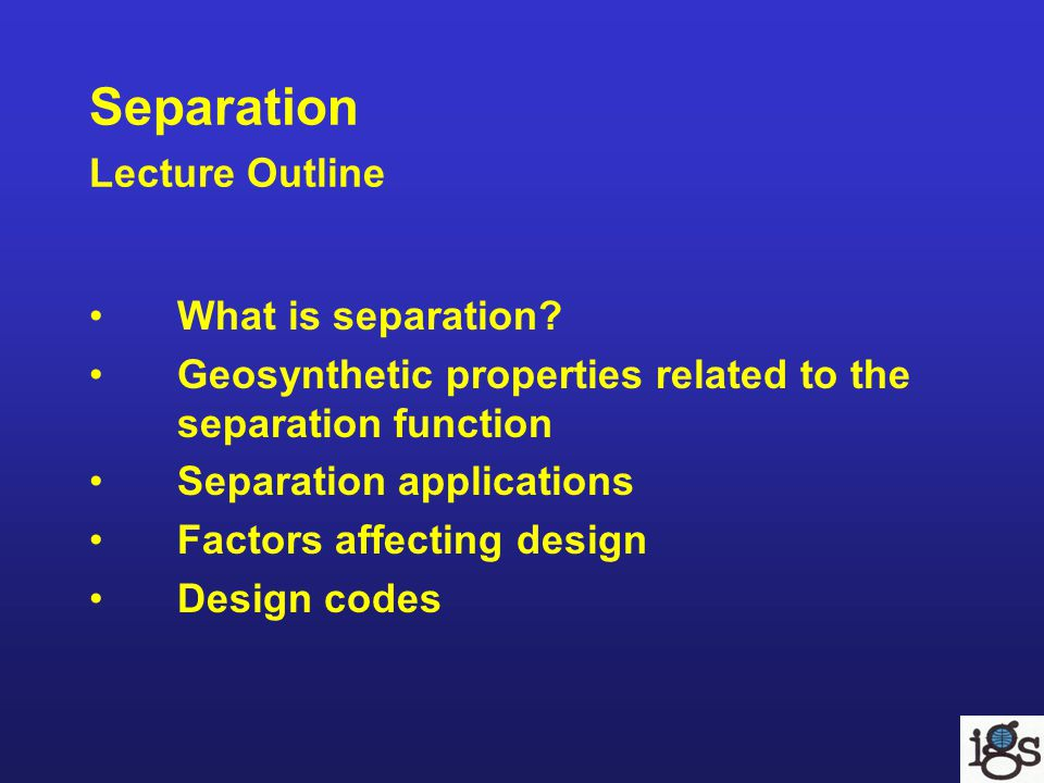 Separation Lecture Outline
