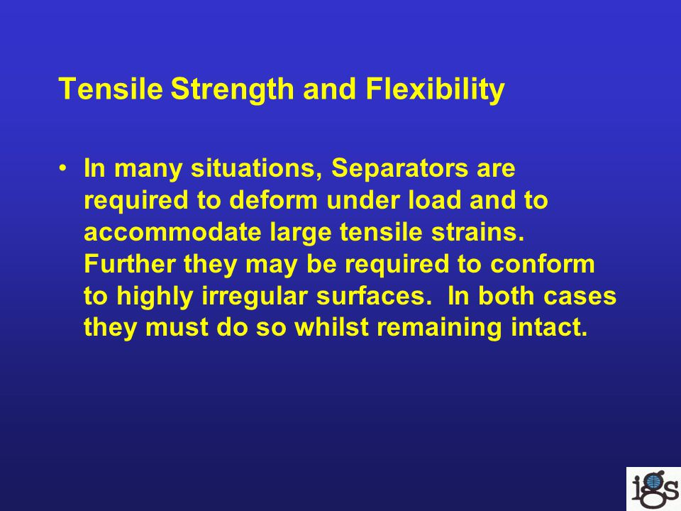 Tensile Strength and Flexibility