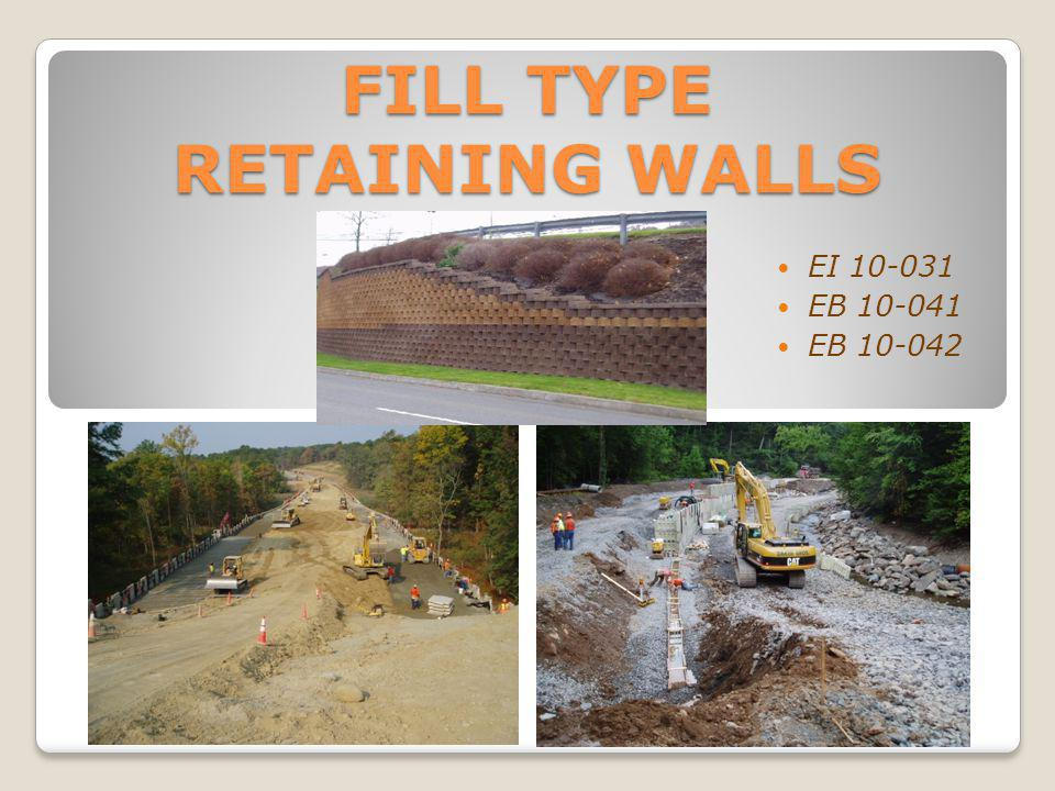 FILL TYPE RETAINING WALLS