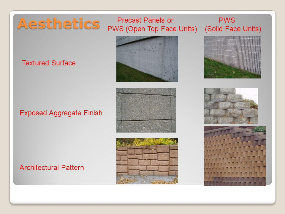 Aesthetics Precast Panels or PWS (Open Top Face Units) PWS