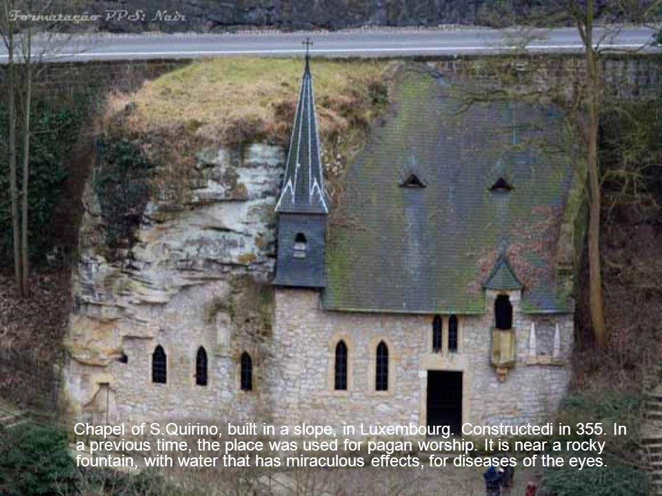 Chapel of S. Quirino, built in a slope, in Luxembourg