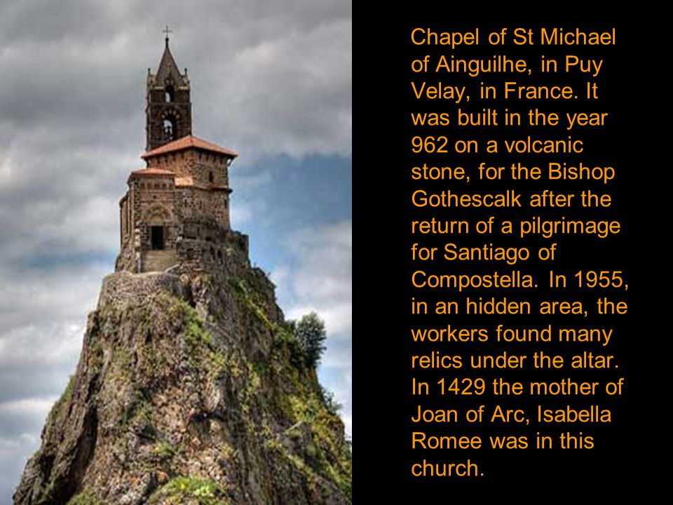 Chapel of St Michael of Ainguilhe, in Puy Velay, in France