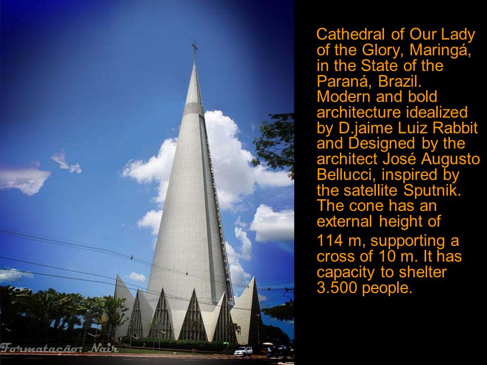 Cathedral of Our Lady of the Glory, Maringá, in the State of the Paraná, Brazil. Modern and bold architecture idealized by D.jaime Luiz Rabbit and Designed by the architect José Augusto Bellucci, inspired by the satellite Sputnik. The cone has an external height of