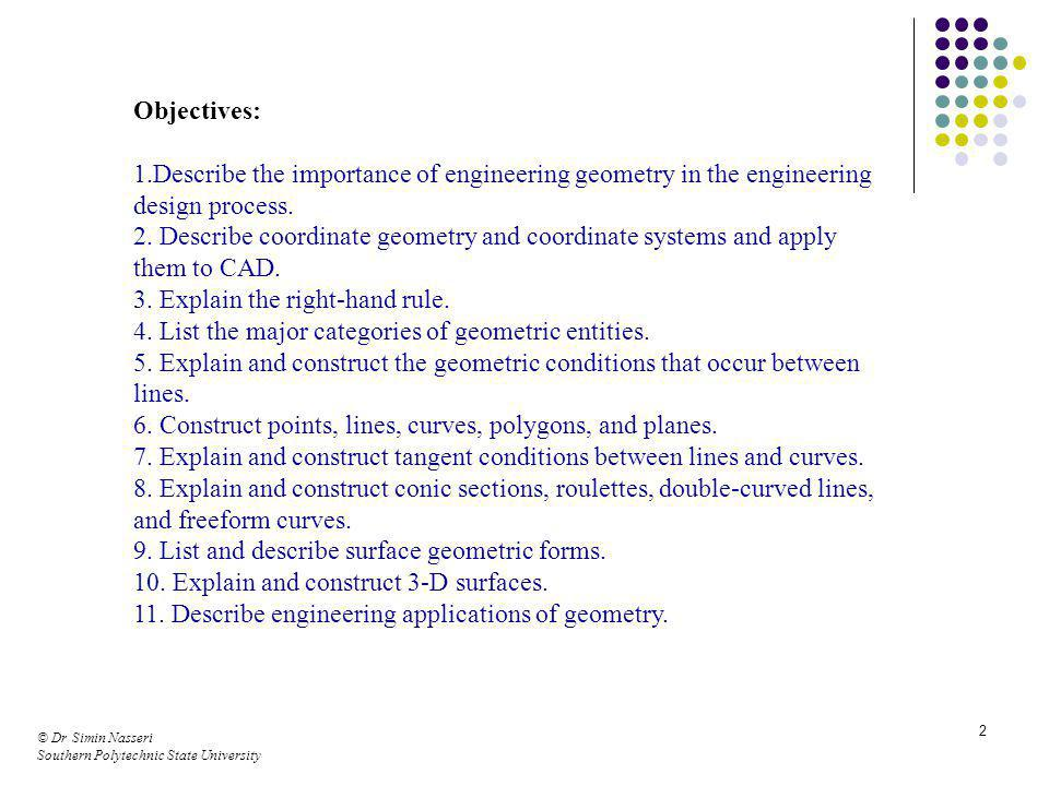 Objectives: 1.Describe the importance of engineering geometry in the engineering design process.