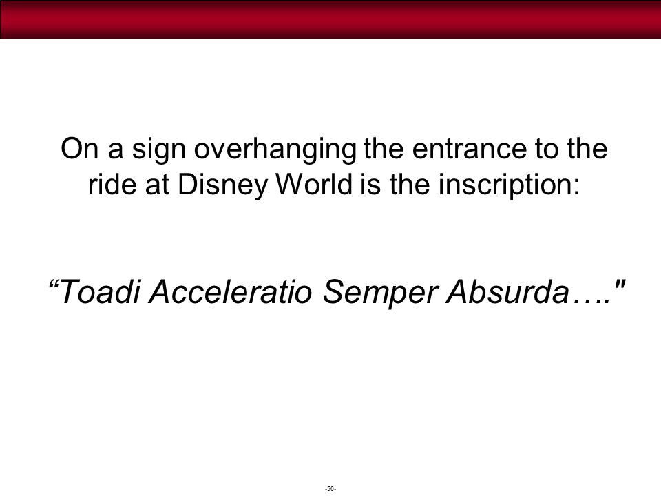 …which translated means Speeding with Toad is always absurd.