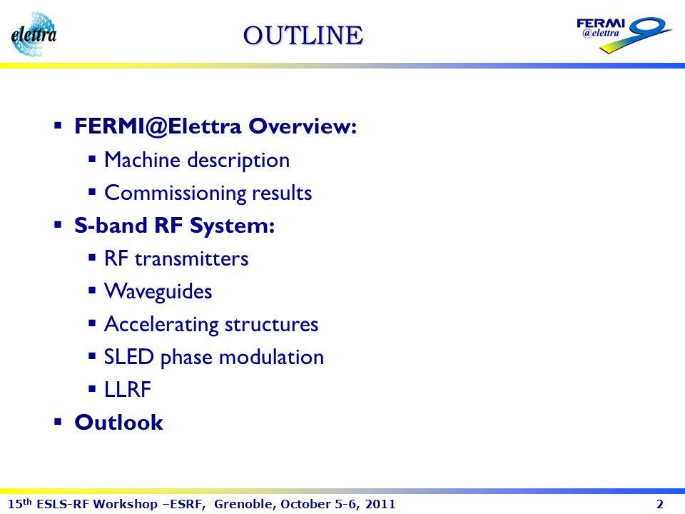 OUTLINE FERMI@Elettra Overview: Machine description