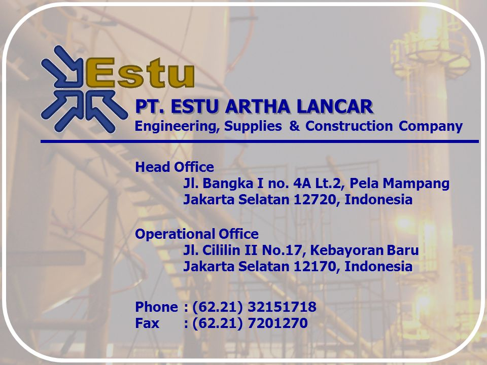 PT. ESTU ARTHA LANCAR Engineering , Supplies & Construction Company