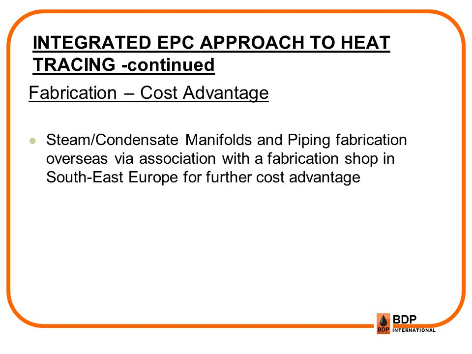 INTEGRATED EPC APPROACH TO HEAT TRACING -continued
