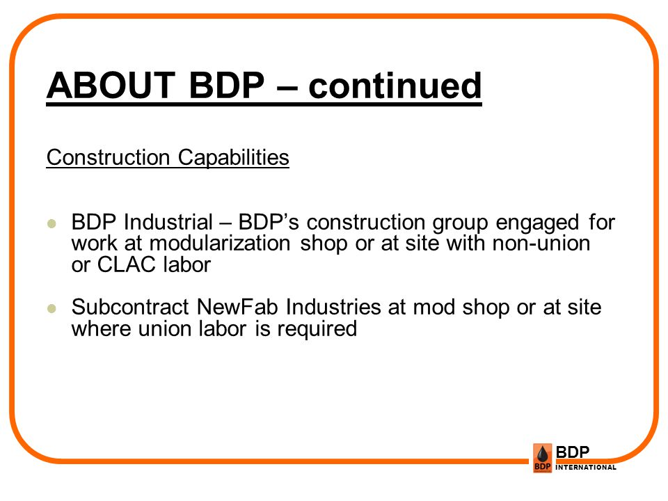 ABOUT BDP – continued Construction Capabilities